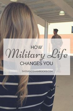 How Military Life Changes You Before I met my husband I liked to think I was relatively in tune with who I was as a person. Fun fact: I At all. Marrying the military Military Marriage, Military Relationships, Military Couples, Military Love, Military Families, Military Wedding, Military Spouse Quotes, Deployment Quotes, Military Retirement