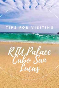 Tips for Visiting RIU Palace Cabo San Lucas, Mexico