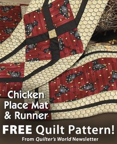 Chicken Place Mat & Runner Download from Quilter's World newsletter. Click on the photo to access the free pattern. Sign up for this free newsletter here: AnniesNewsletters.com.