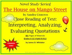 House on Mango Street Close Reading of Quotes -- 40+ Pages of Common Core Materials!