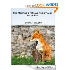 The Meeting of Kalle Rabbit and Pelle Fox by Stephan Ellery - Kindle Edition