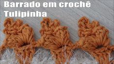 """Barrado em Crochê """"Tulipinha"""" Simone Eleotério"""