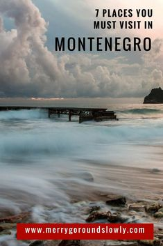 Seven Places You Must Visit in Montenegro