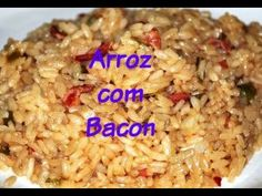 Arroz com Bacon - YouTube