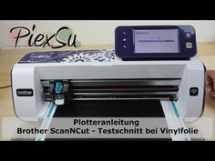 Plotteranleitung - Brother ScanNCut - Testschnitt bei Vinylfolie | PiexSu - YouTube Adobe Premiere Pro, Brother Plotter, Scan N Cut, Silhouette Studio Designer Edition, Brother Scan And Cut, Print And Cut, Vinyl, Silhouette Cameo, Card Making