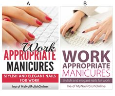 Work in progress: Work Appropriate Manicures - Stylish and elegant nails for work - http://www.mynailpolishonline.com/2015/09/e-book/work-in-progress-work-appropriate-manicures-stylish-and-elegant-nails-for-work/
