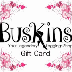 GIVE THE GIFT OF LEGGINGS! THE PERFECT GIFT FOR ANY OCCASION.  BUSKINS GIFT CERTIFICATE https://rondab.mybuskins.com/products/5602-buskins-gift-certificate.aspx