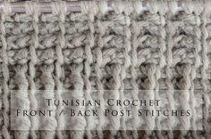 Tunisian Crochet Front & Back Post Stitches