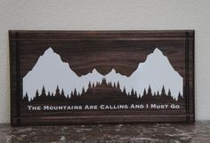 The Mountains Are Calling and I Must Go.Rustic by Frameyourstory