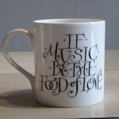 If Music Be The Food Of Love, Play On – Shakespeare mug