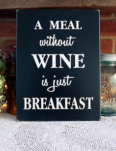 A Meal without Wine is Breakfast Wood Sign Funny Wall Decor black