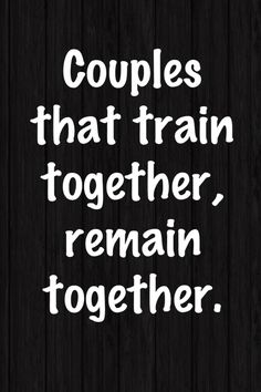 Couples that train together remain together