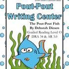 The Pout-Pout Fish Book Writing Center for Common Core  *158 page packet!  The Pout-Pout Fish  By Deborah Diesen  Guided Reading Level O  DRA 34  A...