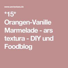 *15* Orangen Vanille Marmelade   Ars Textura   DIY Und Foodblog