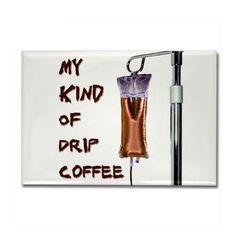 My kind of drip coffee.