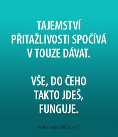 Portál pro osobní rozvoj změnou podvědomí a vlastní přitažlivosti: 04: Tajemství spolehlivého fungování Motto, Memes, Quotes, Art, Psychology, Quotations, Art Background, Meme, Kunst