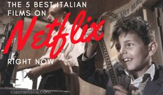 5 Awesome Italian Movies on Netflix Right Now