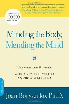 Minding the Body, Mending the Mind by Joan Borysenko, http://www.amazon.com/dp/0738211168/ref=cm_sw_r_pi_dp_zOvuqb0S755XT