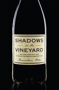 Shadows in the Vineyard The True Story of the Plot to Poison the Worlds Greatest Wine >>> Click image to review more details.