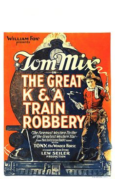 Theatrical poster for the 1926 silent film The Great K&A Train Robbery starring Tom Mix.