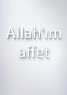Allah'ım affet