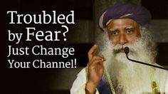 Sadhguru looks at the nature of fear and answers a question on how to overcome fear. He explains how fear arises because of excessive imagination. Instead of...