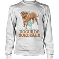 Life is better with a Dogue de Bordeaux For French Mastiff Owners  Long Sleeve Tees T-Shirts, Hoodies ==►► Click Shopping NOW!
