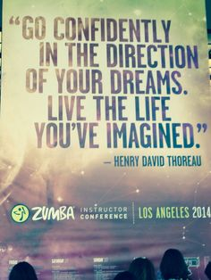 Dreams, live them!  From Los Angeles Zumba convention 2014