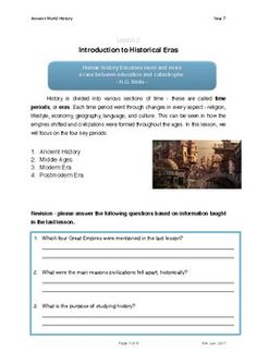 In this lesson, students will be introduced to the various eras in history, starting from the Ancient world to the Modern world. They will be provided brief examples that may require elaboration and independent research. This course is designed to enhance students' interest in learning history in an international context. They are also encouraged to engage in independent self-study such as online research or library excursions.