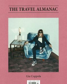 The Travel Almanac Gia Coppola cover. Web Design, Layout Design, Print Design, Design Art, Editorial Layout, Editorial Design, Cover Design, Gia Coppola, Magazin Design
