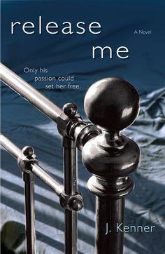Release Me - J. Kenner  (Great read!!)