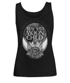 Original design by Spirit Nest, Stay wild moon child. Available on tank tops, t-shirt hoodies, and sweatshirts in assorted colors.