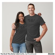 The Book Was Better tshirt in Gray - Book Shirts Bff Shirts, Funny Tshirts, Friends Shirts, Love T Shirt, Shirt Style, For President Funny, Best Friend Hoodies, T Shirt Noir, Tshirt Colors