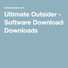 Ultimate Outsider - Software Downloads