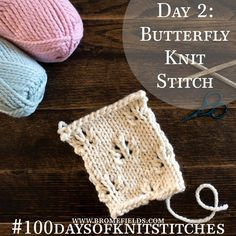 Day 2 : Butterfly Stitch : #100daysofknitstitches – Brome Fields