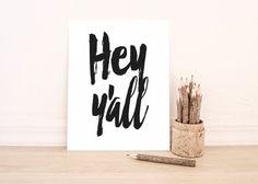 PRINTABLE Art Hey Y'all Typography Art Print by WishfulPrinting