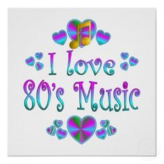 I really do love 80's music. I was so born in the wrong generation.