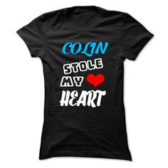COLIN Stole  ⃝ My Heart - 999 Cool Name Shirt !If you are COLIN or loves one. Then this shirt is for you. Cheers !!!COLIN Stole My Heart, cool COLIN shirt, cute COLIN shirt, awesome COLIN shirt, great COLIN shirt, team COLIN shirt, COLIN mom shirt, COLIN dady shirt,
