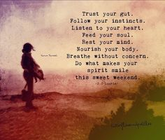 trust your gut / butterflies and pebbles...
