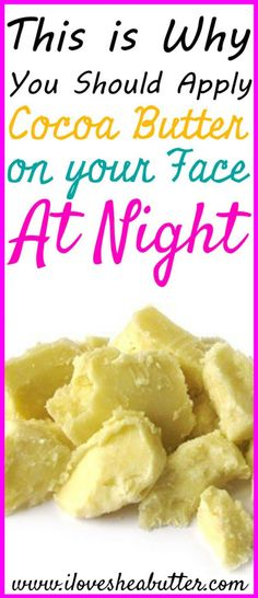Can you use cocoa butter on your face at night? And what are the benefits of doing so? Read below!