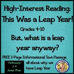 This Was a Leap Year (What is that?) Informational Text - FREE Distance Learning. Explains why we have leap years, how they came about, and when we will have them next. 1 page high-interest text for many ages 4th-10th