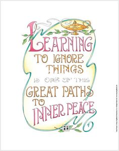 Mary Engelbreit Learn to Ignore Things for Inner Peace Greeting Card New Great Quotes, Quotes To Live By, Me Quotes, Inspirational Quotes, Motivational, Peace Quotes, Quotable Quotes, The Words, Cool Words