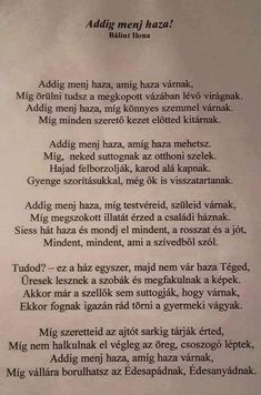 "Képtalálat a következőre: ""addig menj haza bálint ilona"" Poem Quotes, Poems, Word 2, Good Advice, Love Life, Karma, Favorite Quotes, Einstein, Quotations"