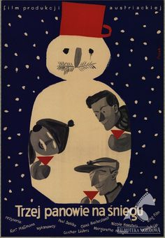 Polish Posters: TRZEJ PANOWIE NA ŚNIEGU (DREI MÄNNER IM SCHNEE) - Jerzy Flisak (1954) Playing Cards, Snow, Illustration, Movies, Movie Posters, Poster, 2016 Movies, Playing Card Games, Film Poster
