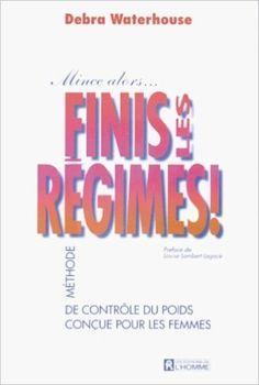 Mince alors fini les regimes [r]: Amazon.com: Debra Waterhouse: Books
