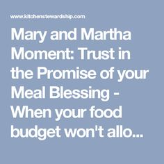 Mary and Martha Moment: Trust in the Promise of your Meal Blessing - When your food budget won't allow all organic food.