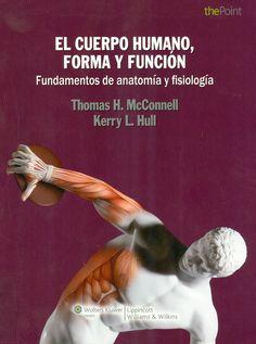 El cuerpo humano, forma y función: fundamentos de anatomía y fisiología. 2012. http://www.thepoint.lww.com/Book/Show/261101 http://kmelot.biblioteca.udc.es/record=b1487571~S12*gag