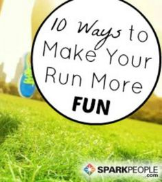 Turn up the fun during your next run with these tips! | via @SparkPeople #fitness #exercise #workout #motivation #running