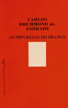 As impurezas do branco (1973) -Carlos Drummond de Andrade - José Olympio