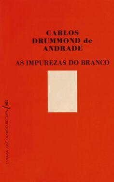 As impurezas do branco (1973) -Carlos Drummond de Andrade - José Olympio